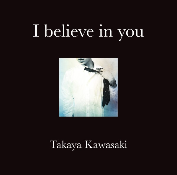 1st Album「I believe in you」